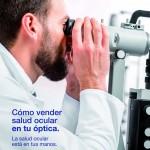 Guía con consejos para vender salud ocular en las ópticas